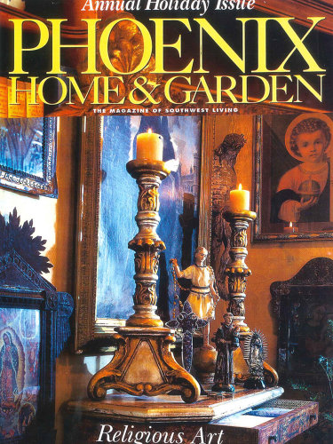 Phoenix Home & Garden - Annual Holiday Issue; Paradise Valley