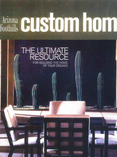 Arizona Foothills Custom Homes; Scottsdale